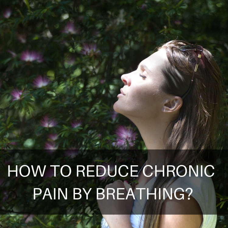 How to Reduce Chronic Pain by Breathing_